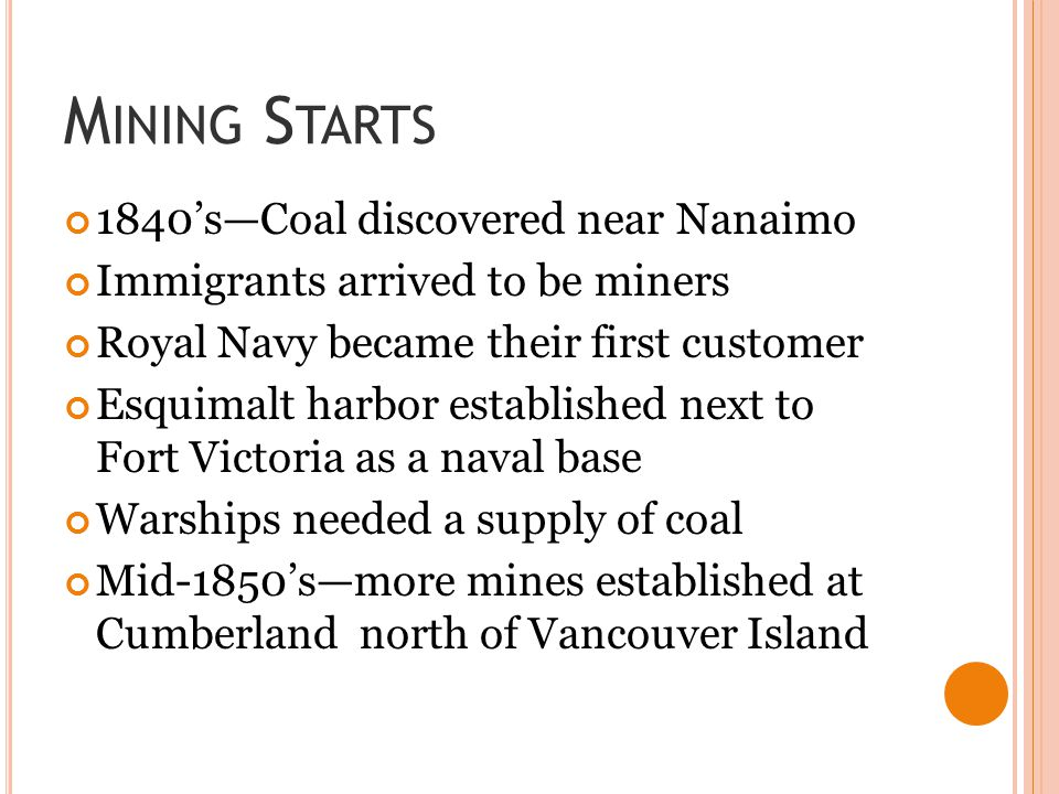 Mining Starts 1840's—Coal discovered near Nanaimo