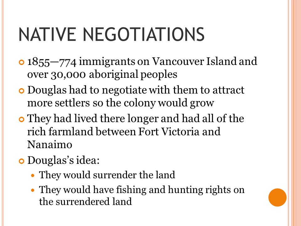 NATIVE NEGOTIATIONS 1855—774 immigrants on Vancouver Island and over 30,000 aboriginal peoples.