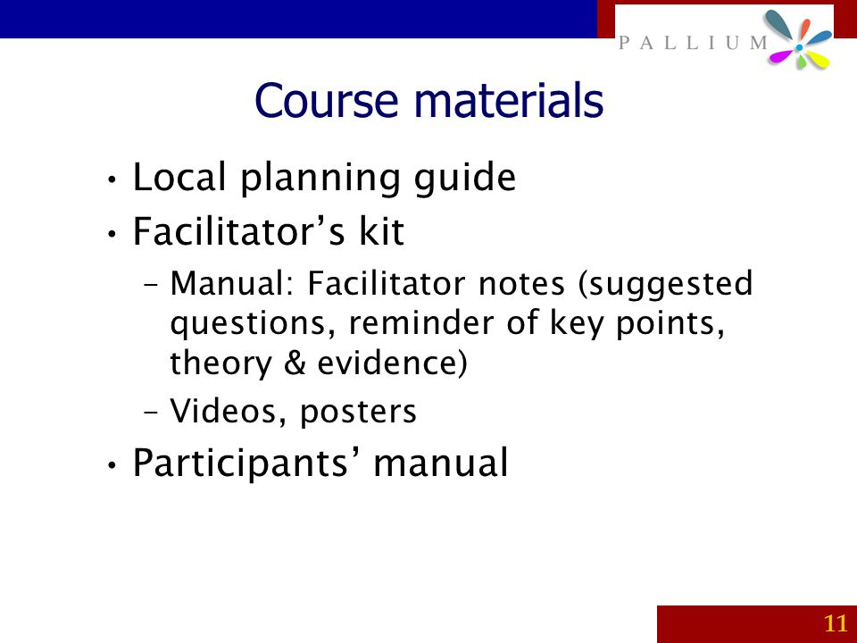 Course materials Local planning guide Facilitator's kit