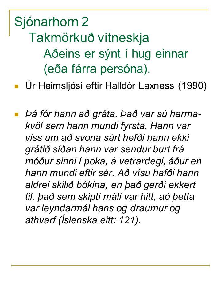 Sjónarhorn 2 Takmörkuð vitneskja. Aðeins er sýnt í hug einnar