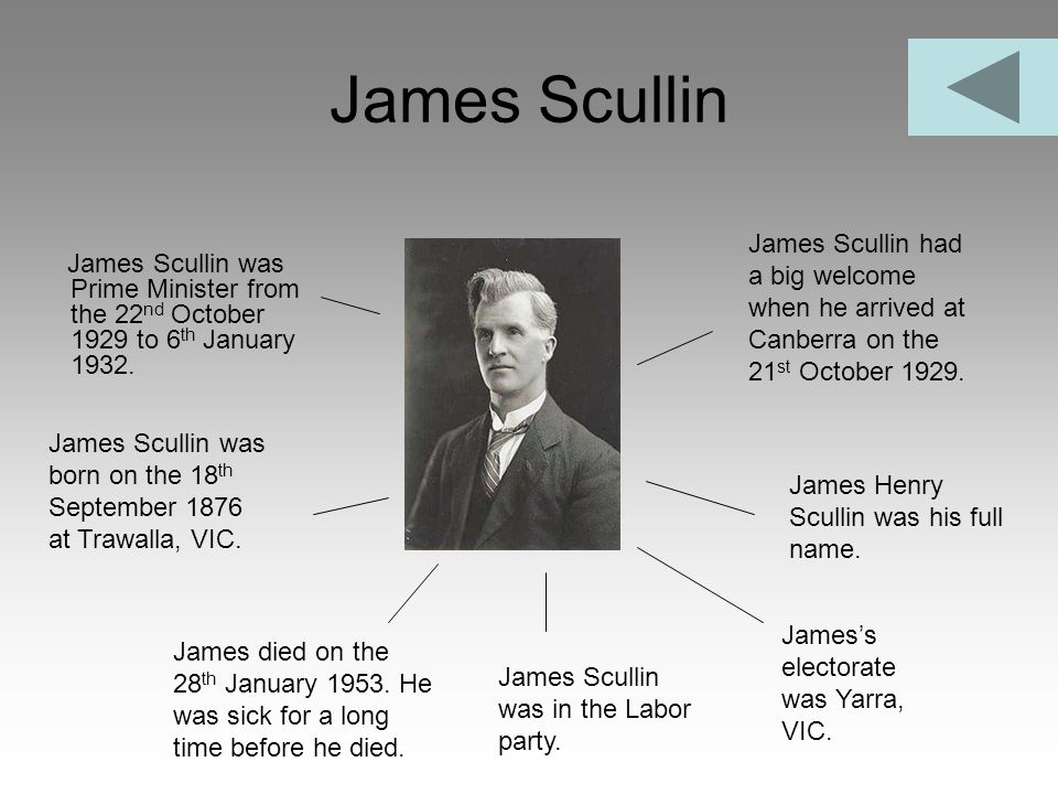 James Scullin James Scullin had a big welcome when he arrived at Canberra on the 21st October 1929.