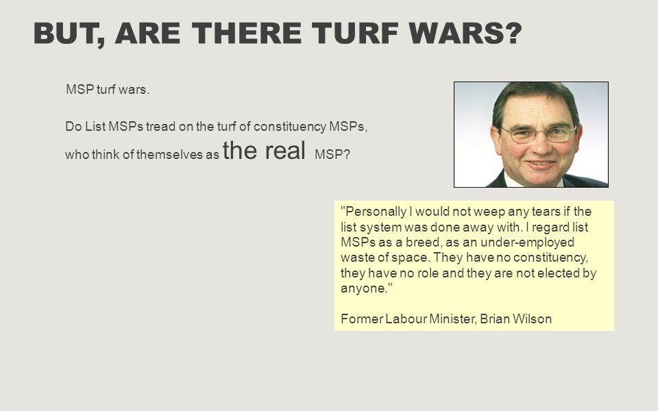 But, are there Turf wars MSP turf wars.
