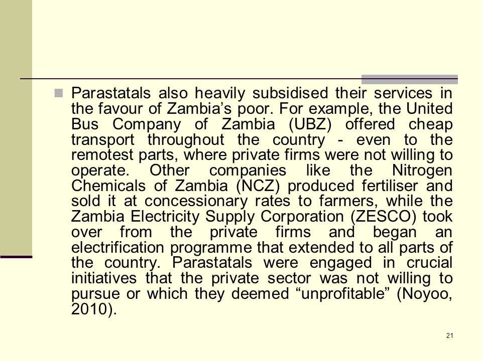Parastatals also heavily subsidised their services in the favour of Zambia's poor.