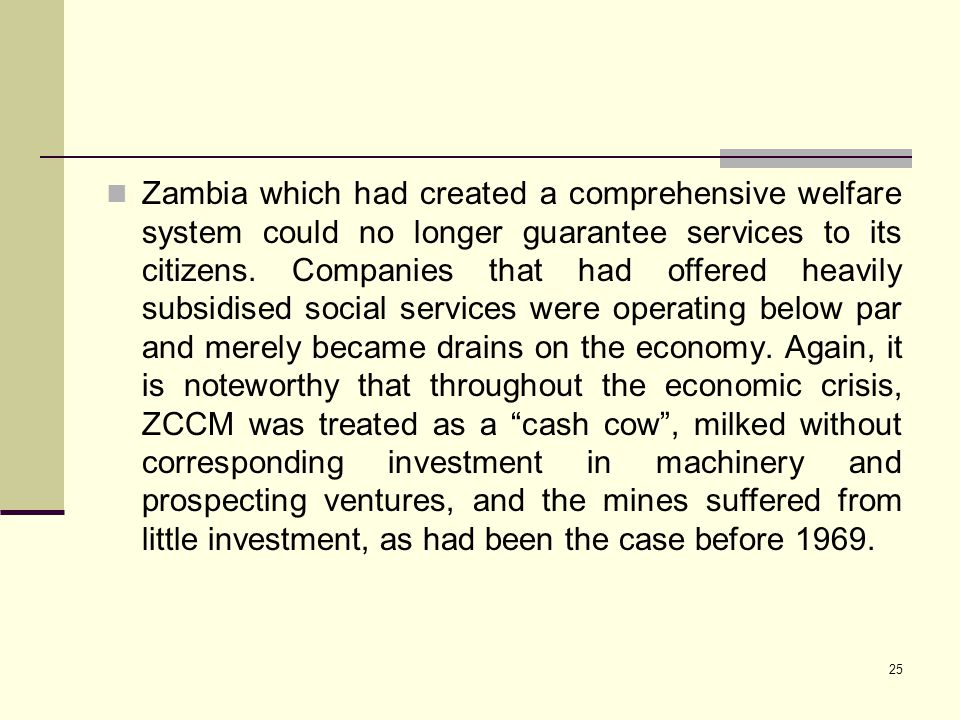 Zambia which had created a comprehensive welfare system could no longer guarantee services to its citizens.