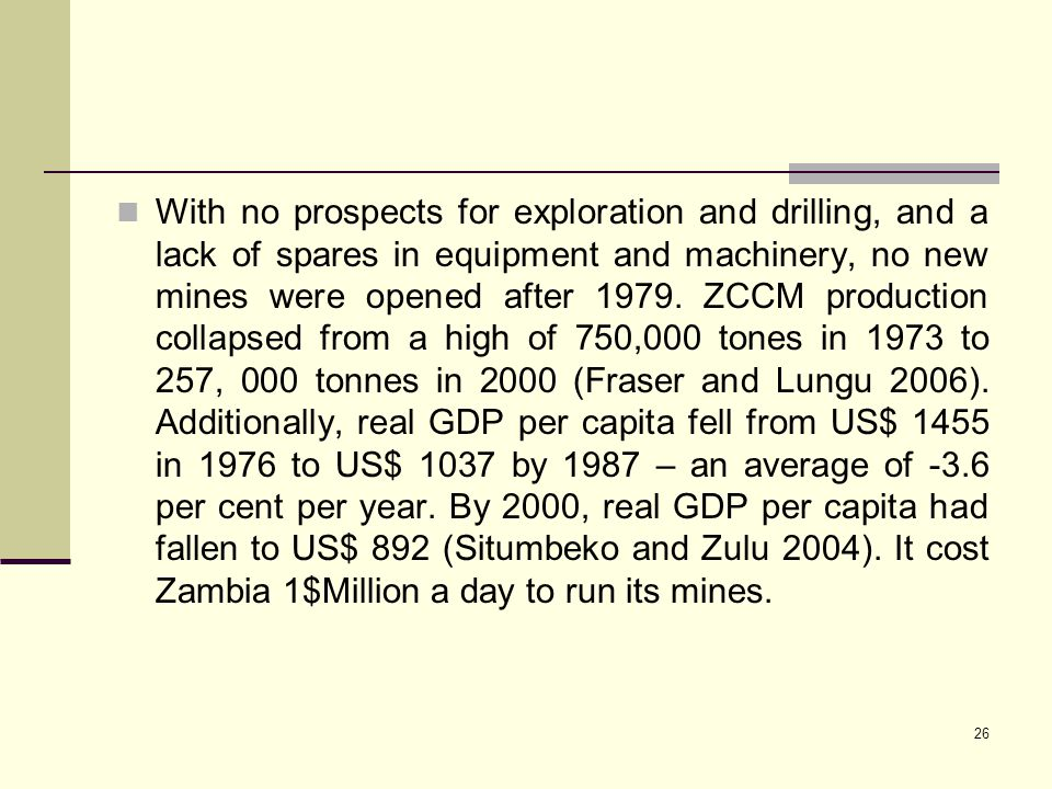 With no prospects for exploration and drilling, and a lack of spares in equipment and machinery, no new mines were opened after 1979.