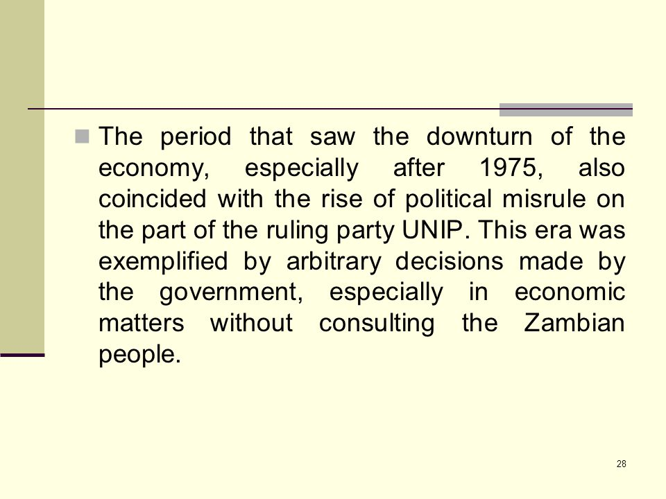The period that saw the downturn of the economy, especially after 1975, also coincided with the rise of political misrule on the part of the ruling party UNIP.