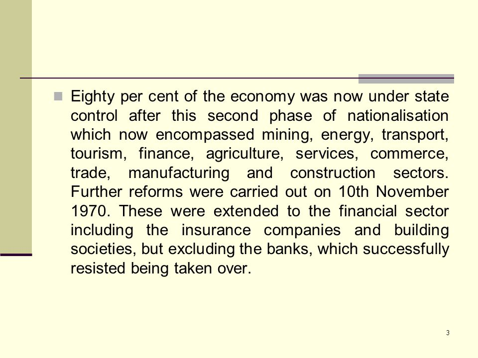 Eighty per cent of the economy was now under state control after this second phase of nationalisation which now encompassed mining, energy, transport, tourism, finance, agriculture, services, commerce, trade, manufacturing and construction sectors.