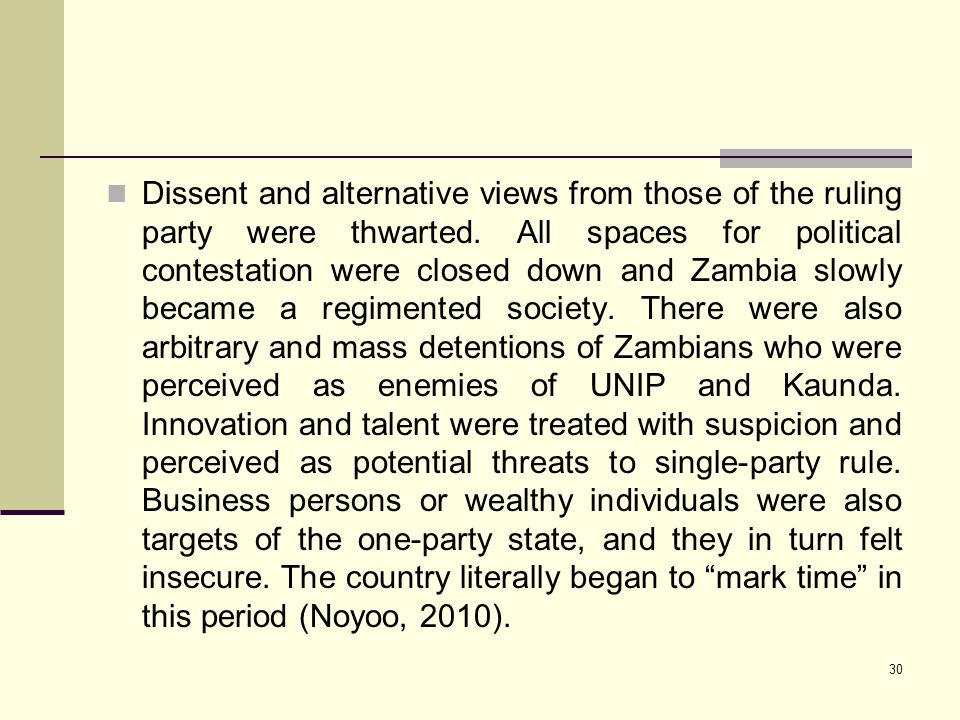 Dissent and alternative views from those of the ruling party were thwarted.