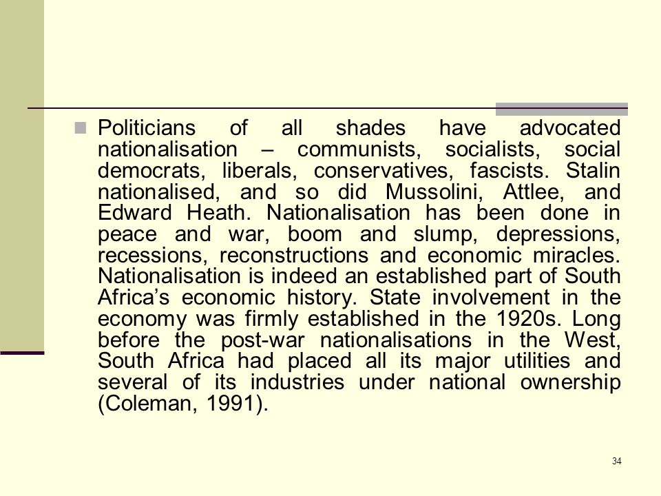 Politicians of all shades have advocated nationalisation – communists, socialists, social democrats, liberals, conservatives, fascists.