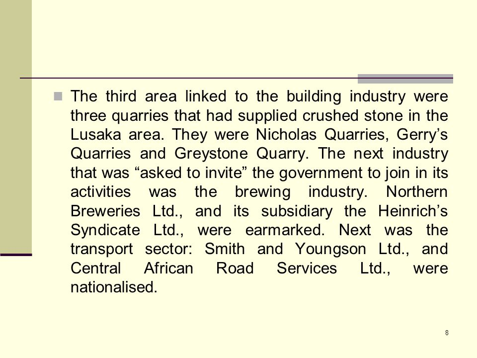 The third area linked to the building industry were three quarries that had supplied crushed stone in the Lusaka area.
