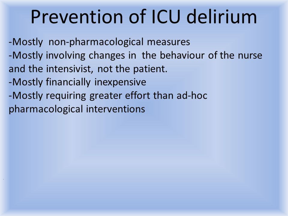 Prevention of ICU delirium