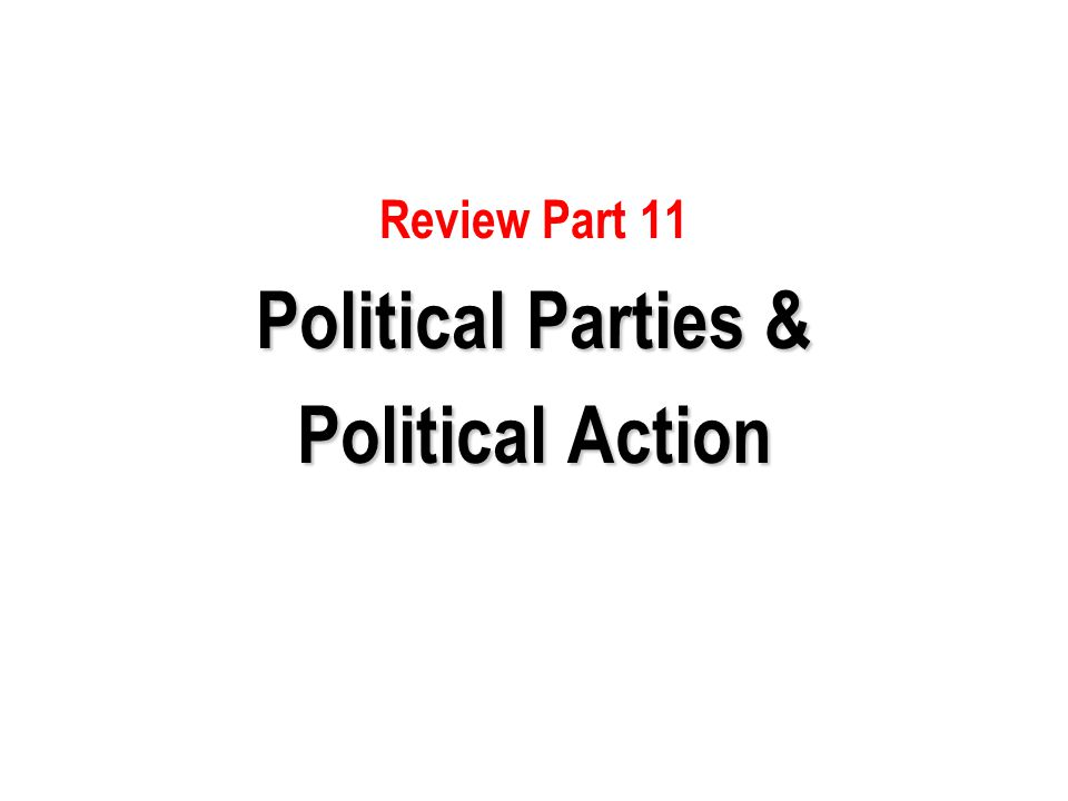 Political Parties & Political Action