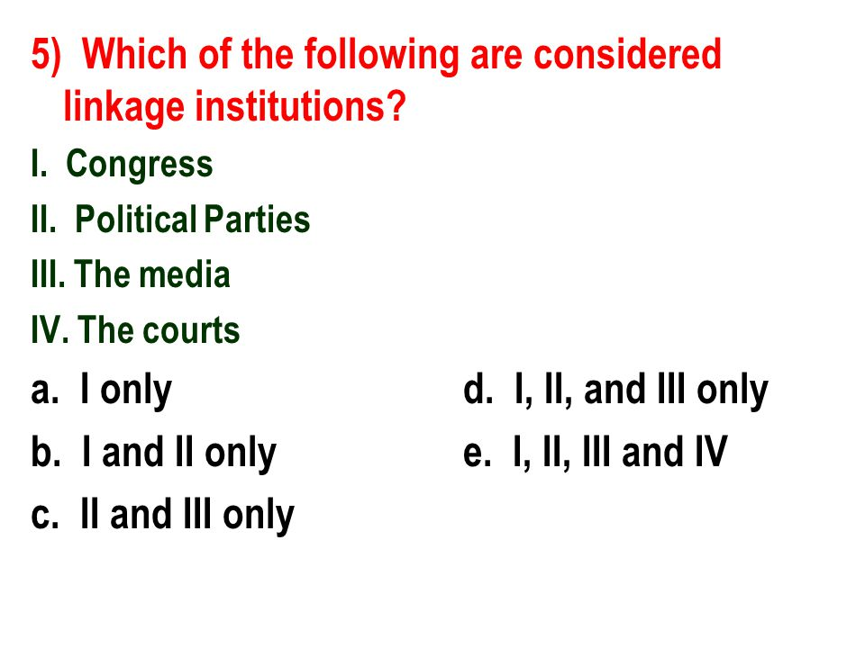 5) Which of the following are considered linkage institutions