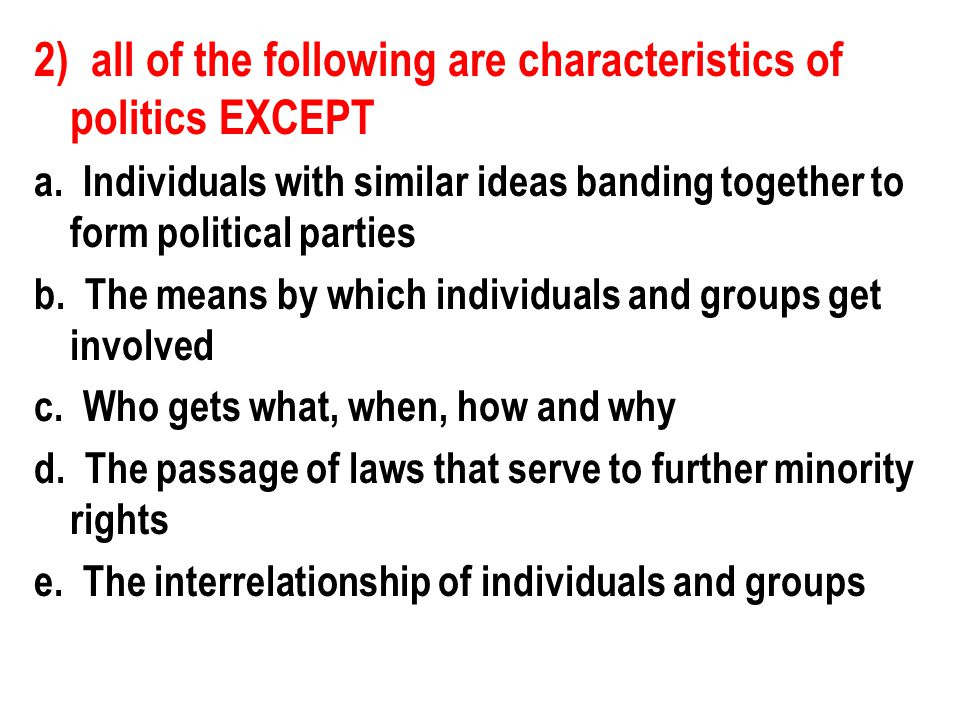 2) all of the following are characteristics of politics EXCEPT