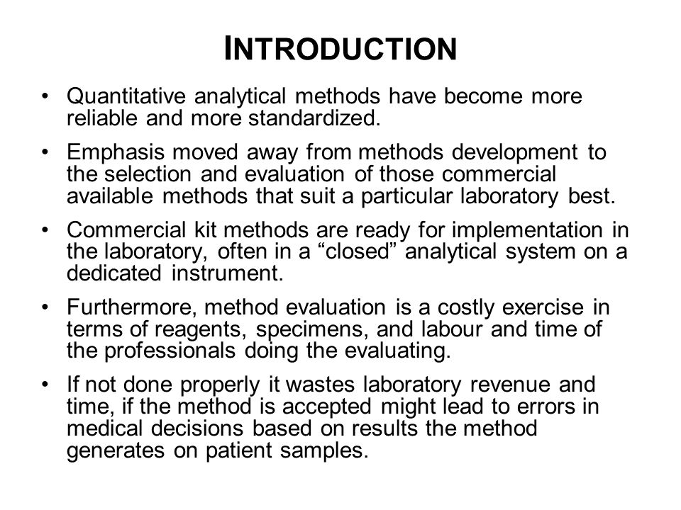 INTRODUCTION Quantitative analytical methods have become more reliable and more standardized.