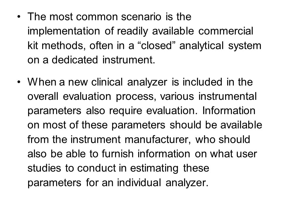The most common scenario is the implementation of readily available commercial kit methods, often in a closed analytical system on a dedicated instrument.