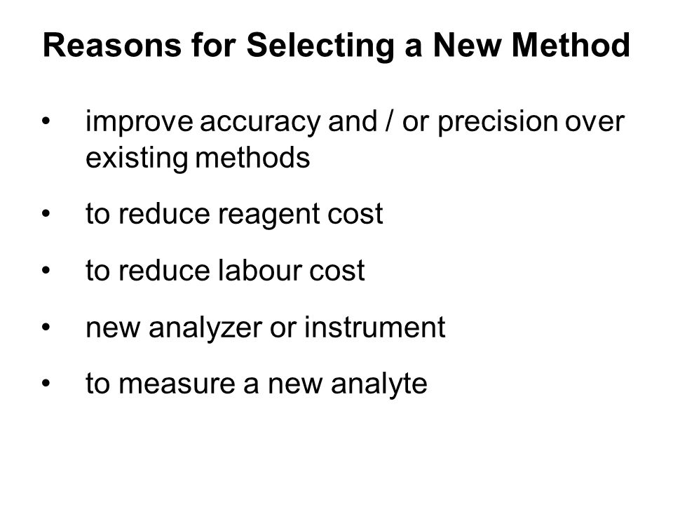 Reasons for Selecting a New Method