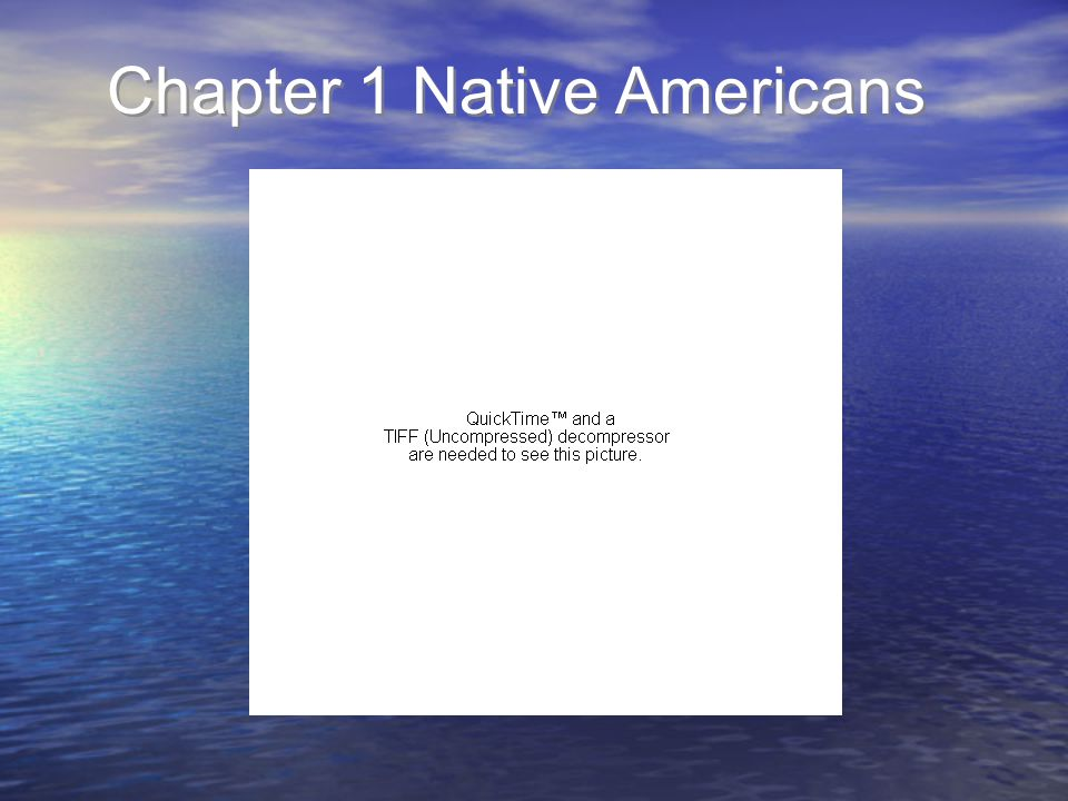Chapter 1 Native Americans