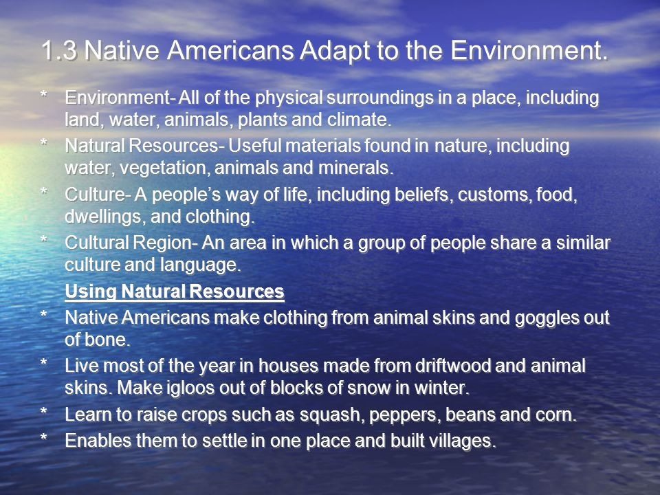 1.3 Native Americans Adapt to the Environment.