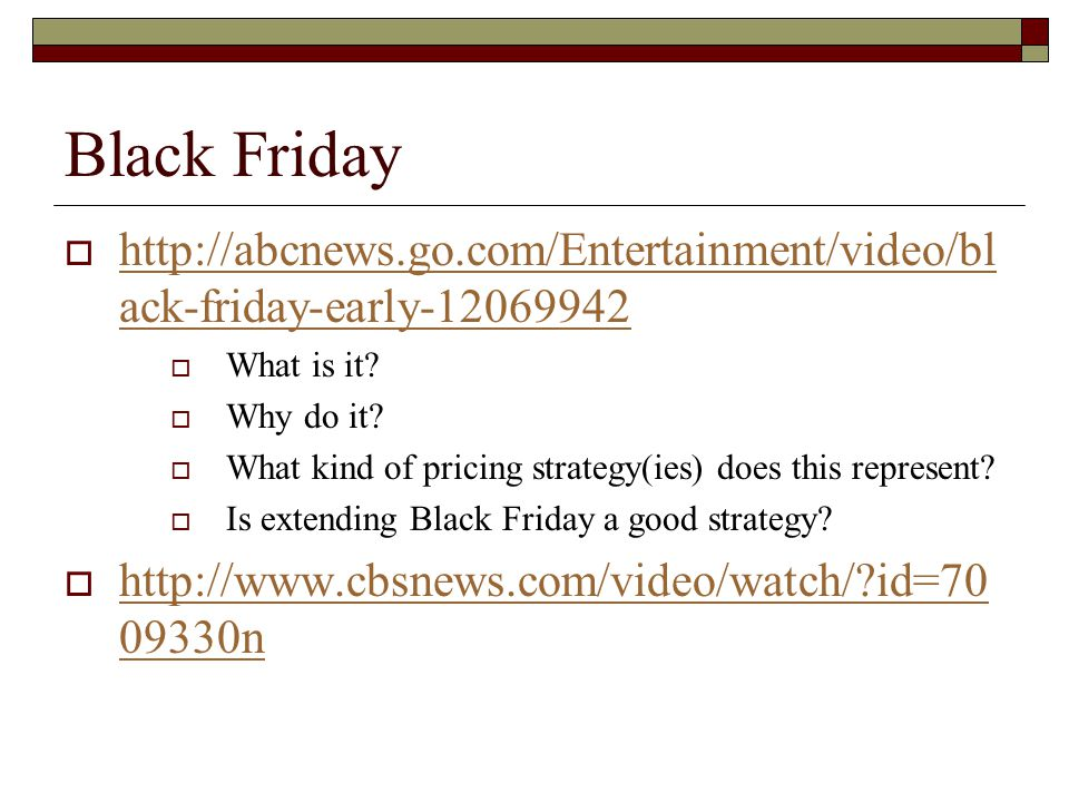 Black Friday http://abcnews.go.com/Entertainment/video/black-friday-early-12069942. What is it Why do it