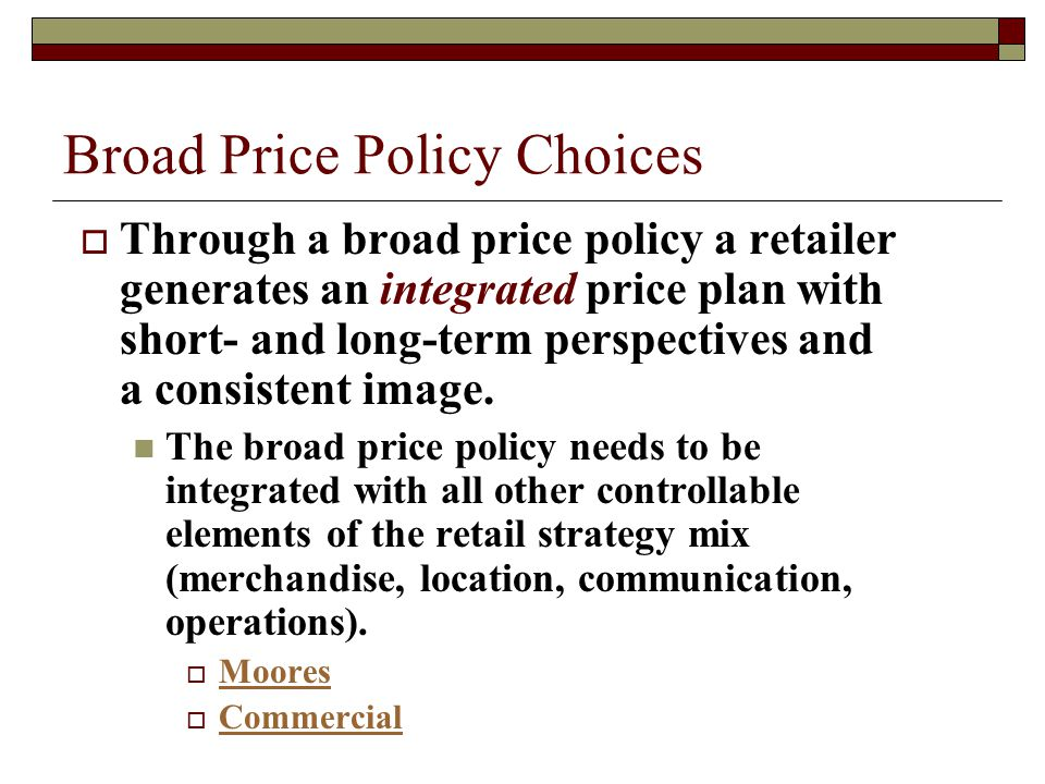 Broad Price Policy Choices