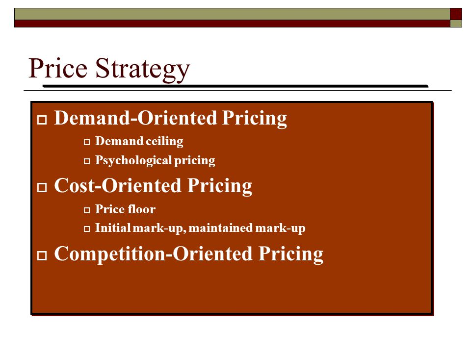 Price Strategy Demand-Oriented Pricing Cost-Oriented Pricing