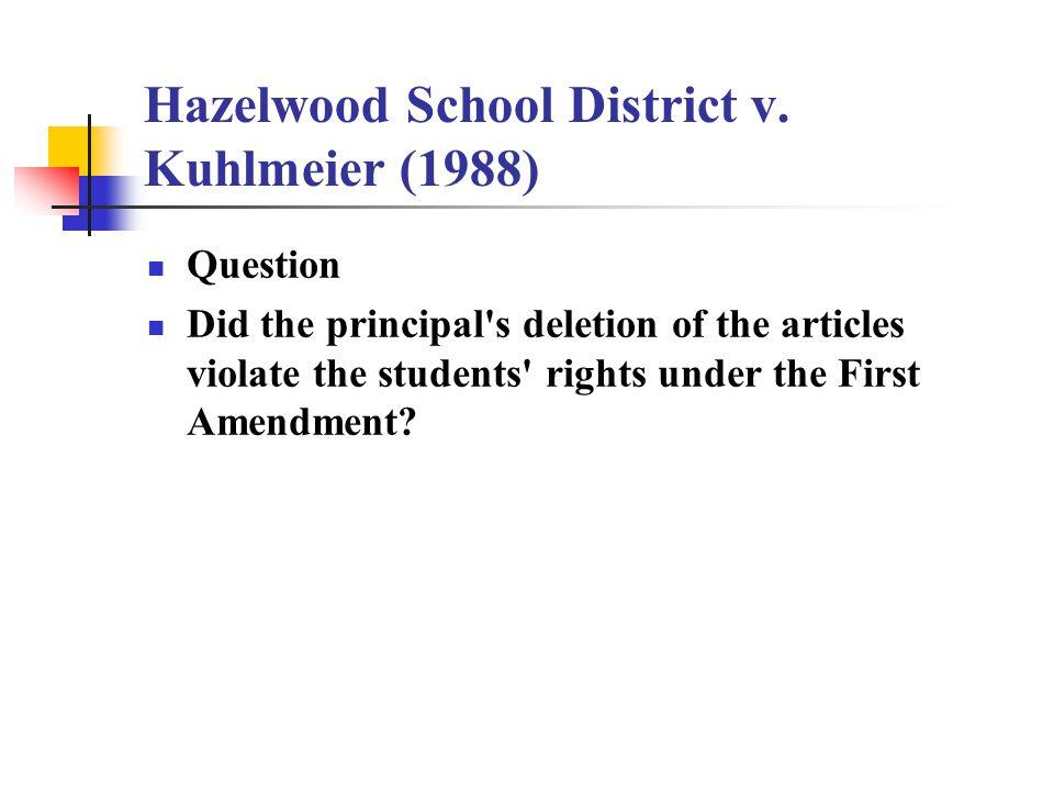 Hazelwood School District v. Kuhlmeier (1988)