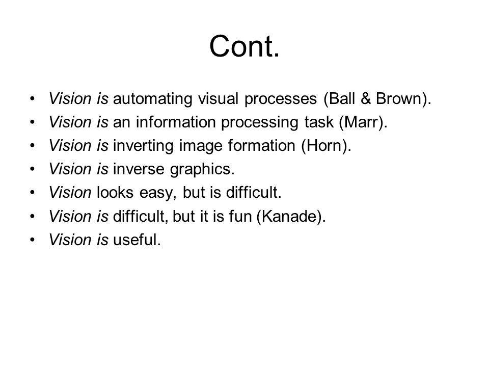 Cont. Vision is automating visual processes (Ball & Brown).