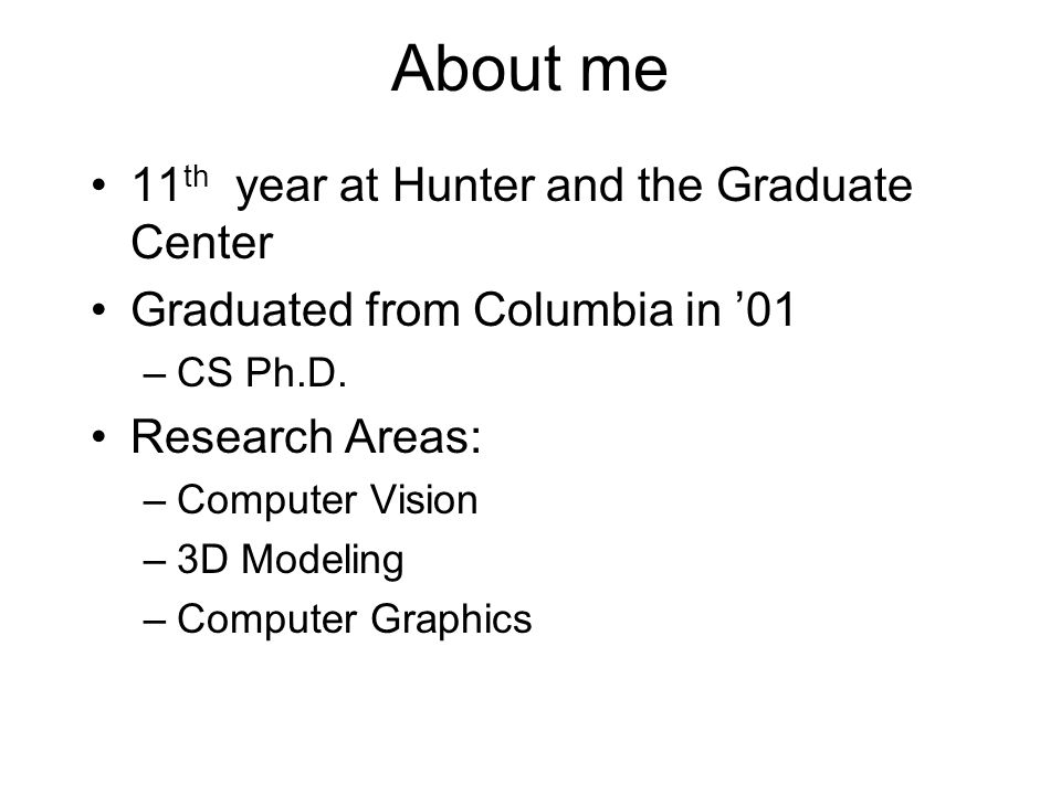 About me 11th year at Hunter and the Graduate Center