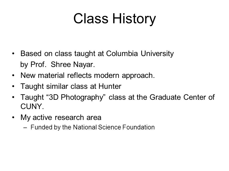 Class History Based on class taught at Columbia University