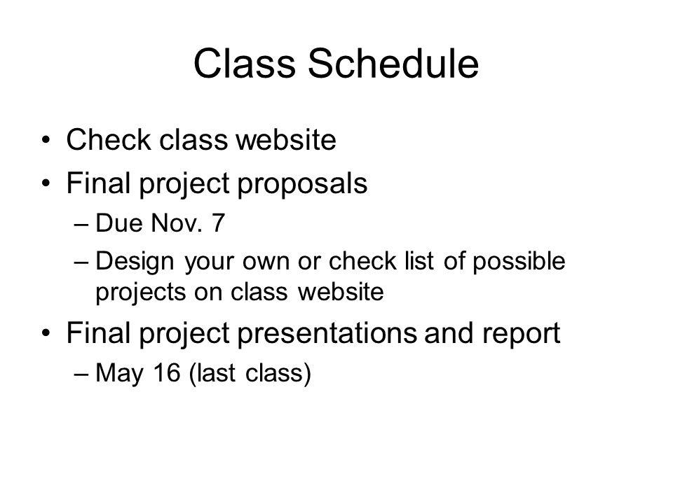 Class Schedule Check class website Final project proposals