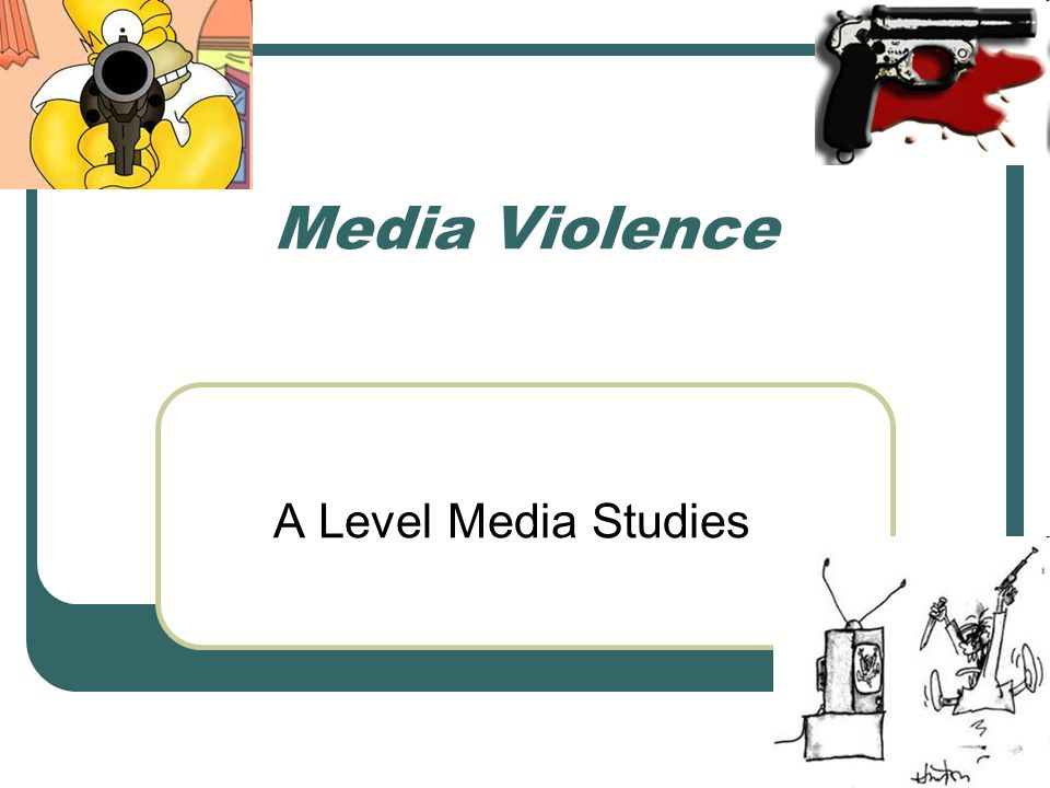 Media Violence A Level Media Studies