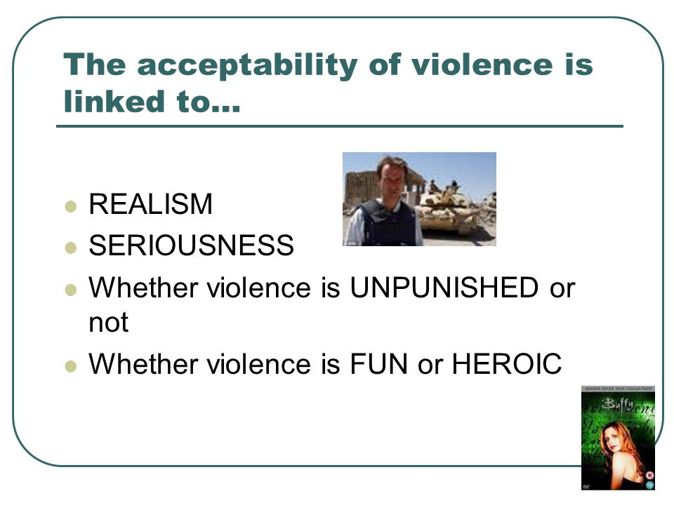 The acceptability of violence is linked to…