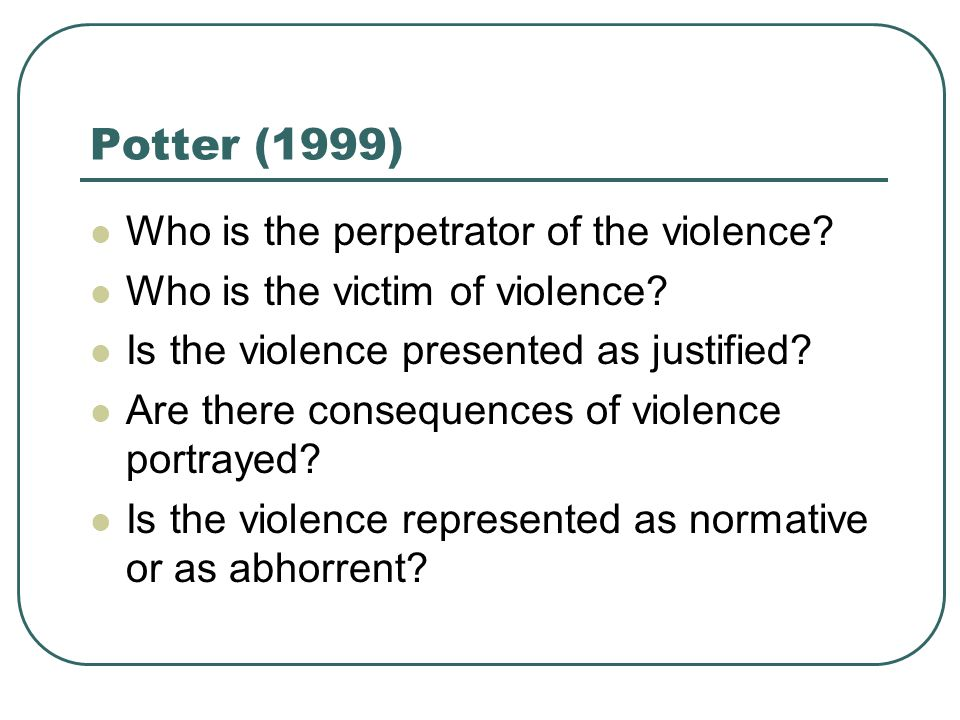 Potter (1999) Who is the perpetrator of the violence