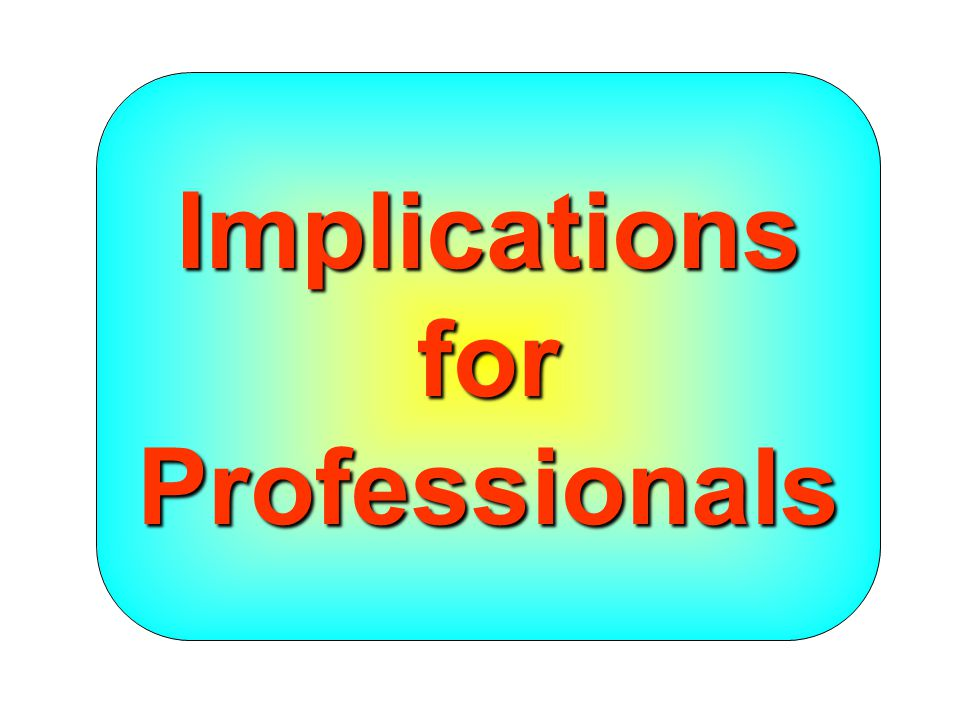 Implications for Professionals