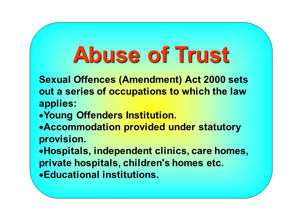 Abuse of Trust Sexual Offences (Amendment) Act 2000 sets out a series of occupations to which the law applies: