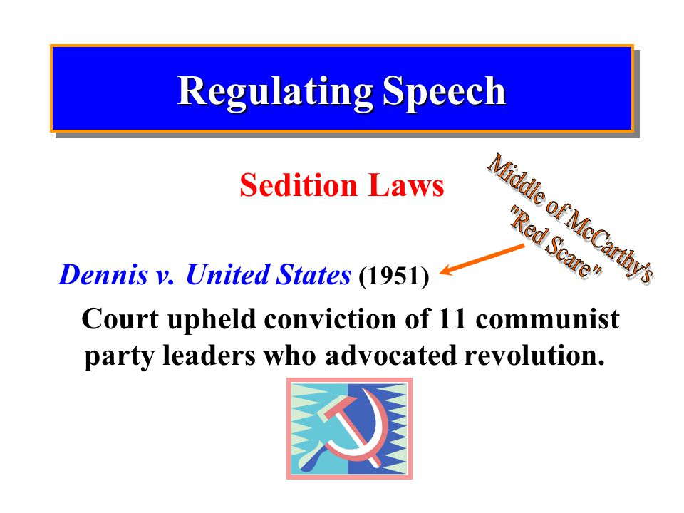 Regulating Speech Sedition Laws Dennis v. United States (1951)