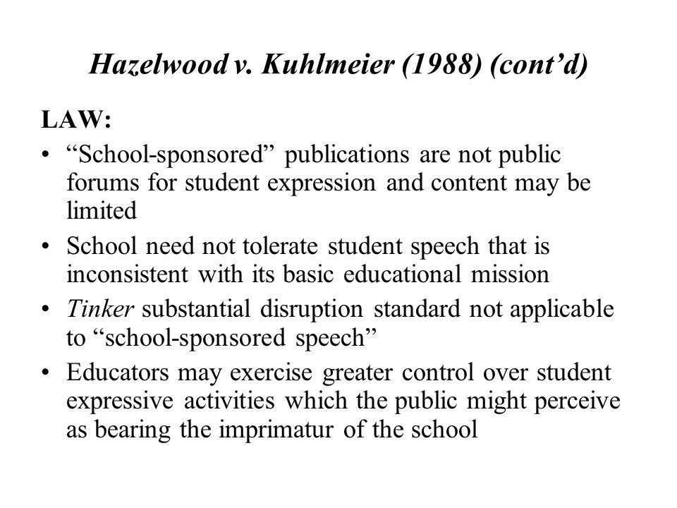 Hazelwood v. Kuhlmeier (1988) (cont'd)