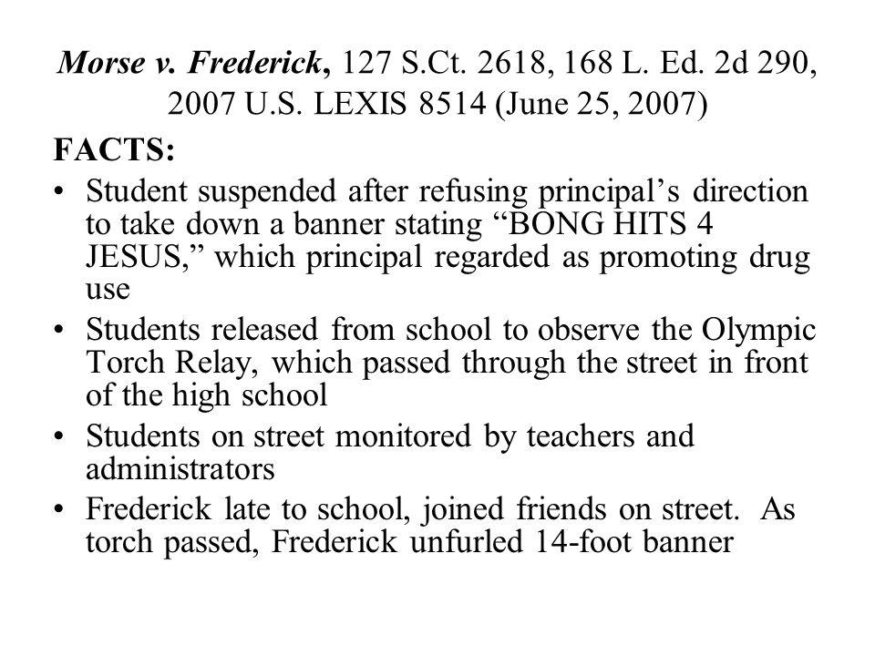 Morse v. Frederick, 127 S. Ct. 2618, 168 L. Ed. 2d 290, 2007 U. S