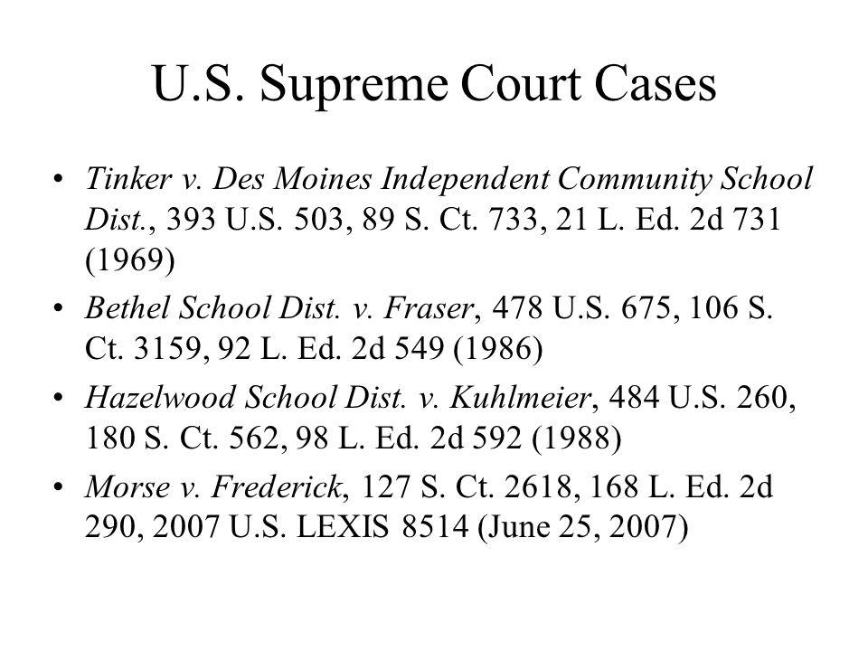 U.S. Supreme Court Cases Tinker v. Des Moines Independent Community School Dist., 393 U.S. 503, 89 S. Ct. 733, 21 L. Ed. 2d 731 (1969)