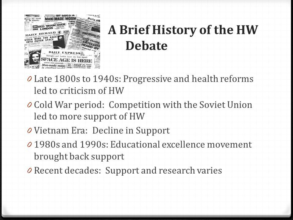 A Brief History of the HW Debate