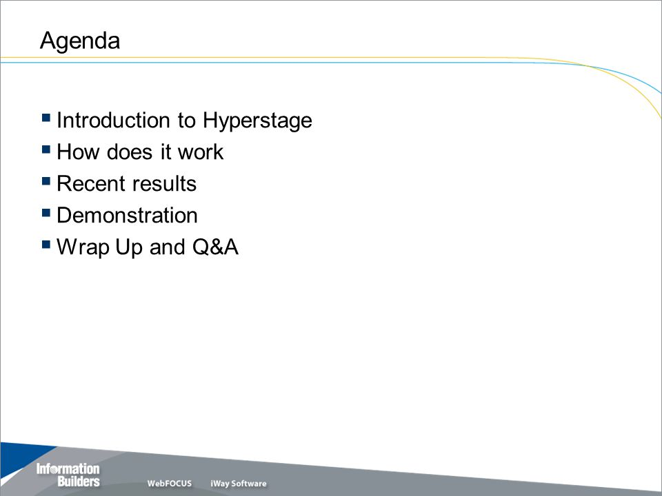 Agenda Introduction to Hyperstage How does it work Recent results