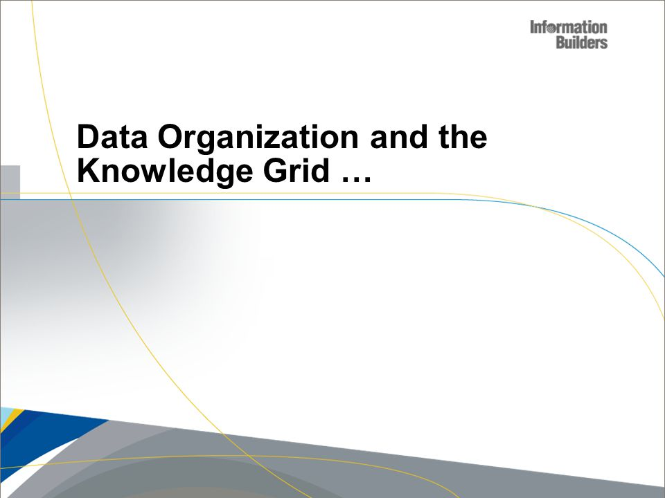 Data Organization and the Knowledge Grid …
