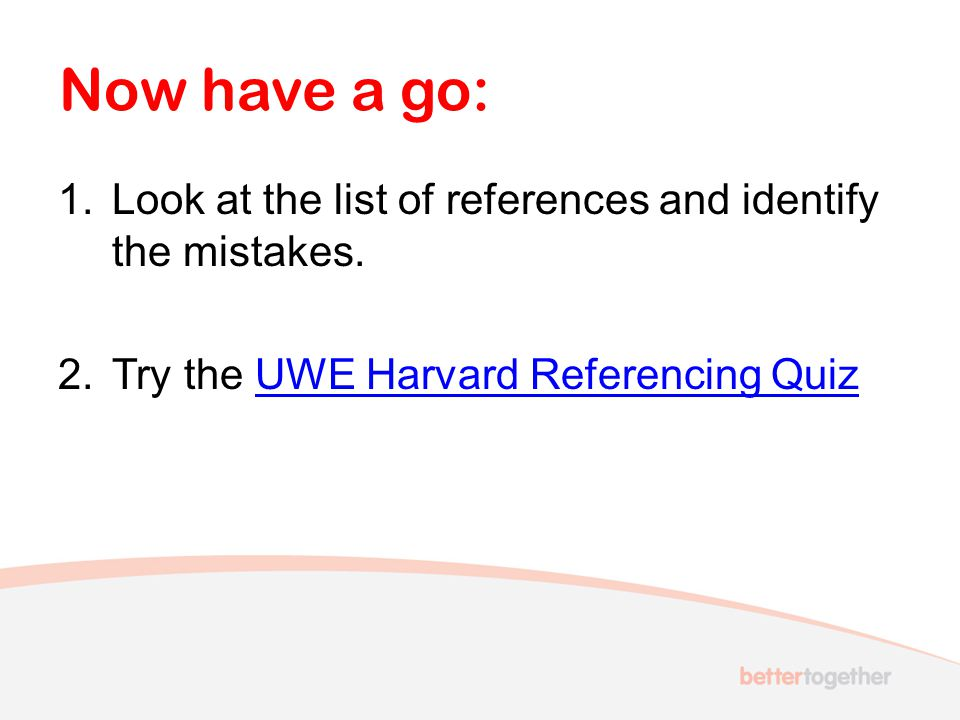 Now have a go: Look at the list of references and identify the mistakes.