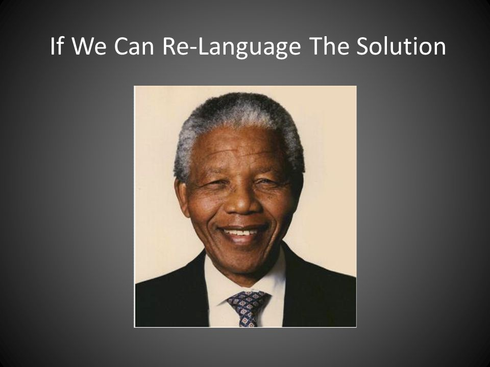 If We Can Re-Language The Solution