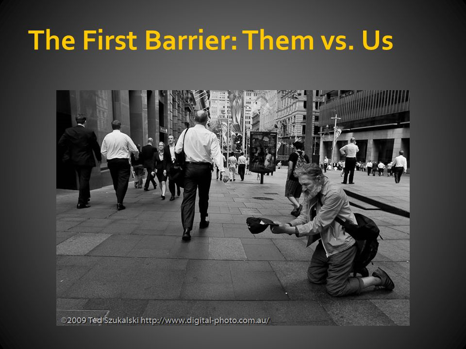 The First Barrier: Them vs. Us