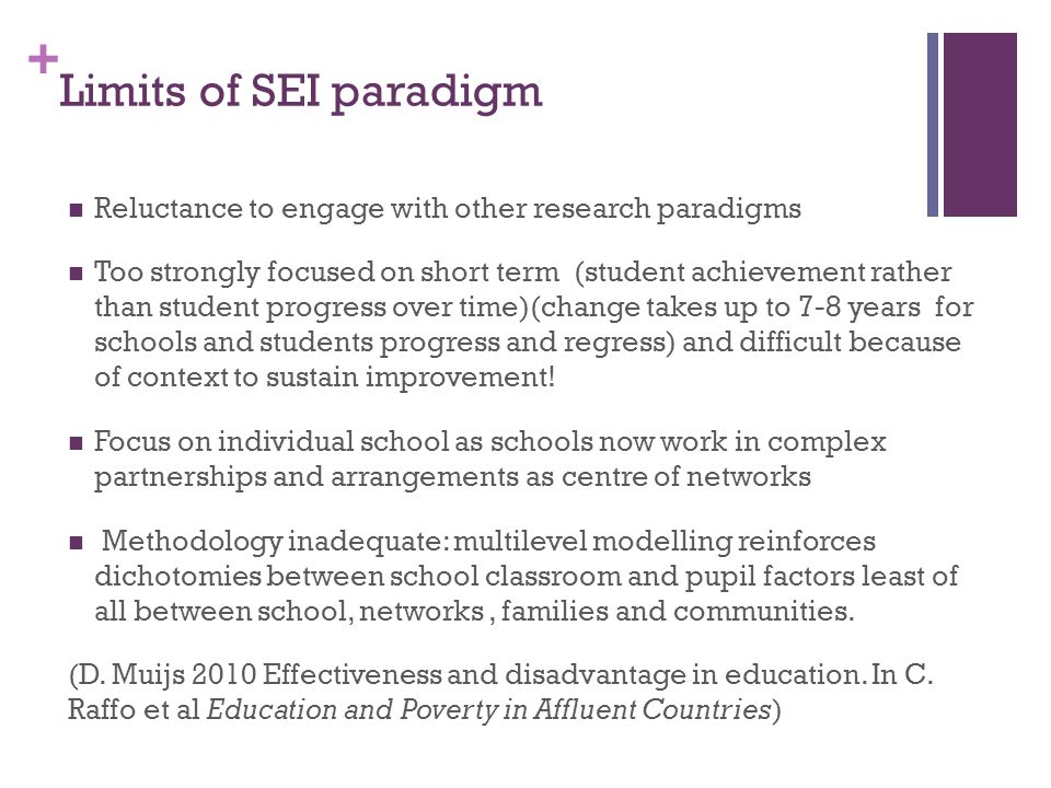 Limits of SEI paradigm Reluctance to engage with other research paradigms.