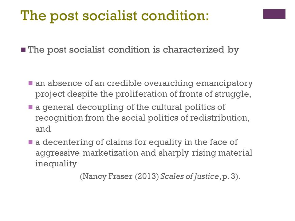 The post socialist condition: