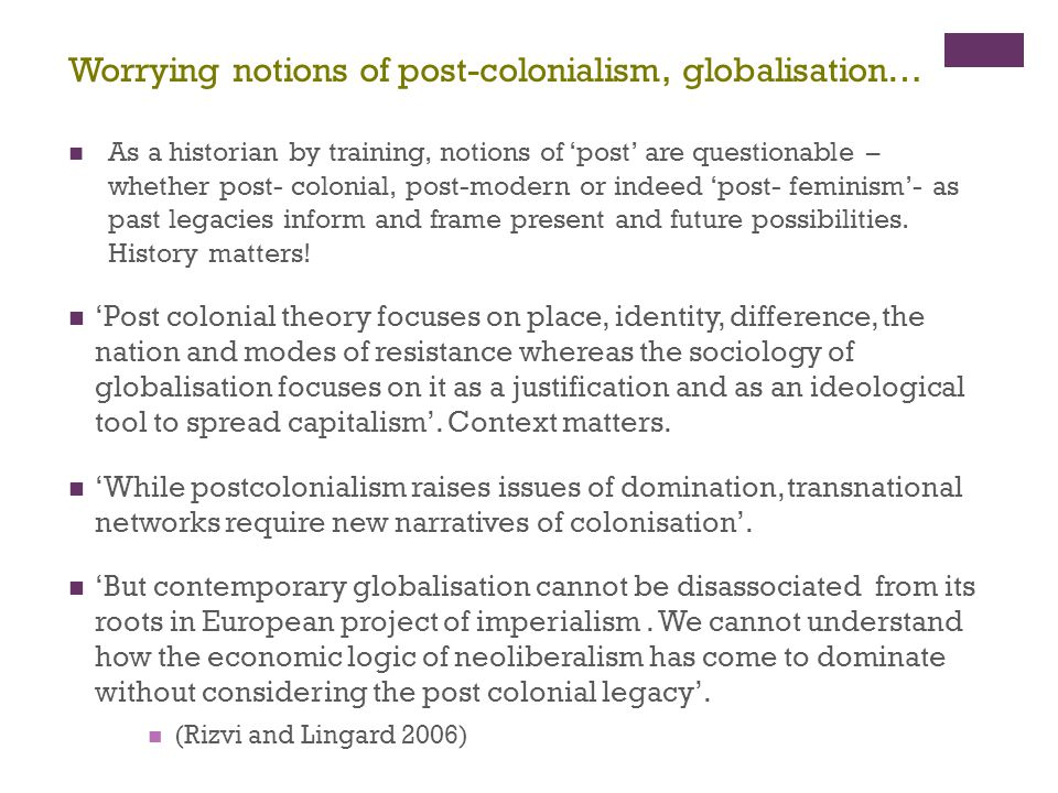 Worrying notions of post-colonialism, globalisation…