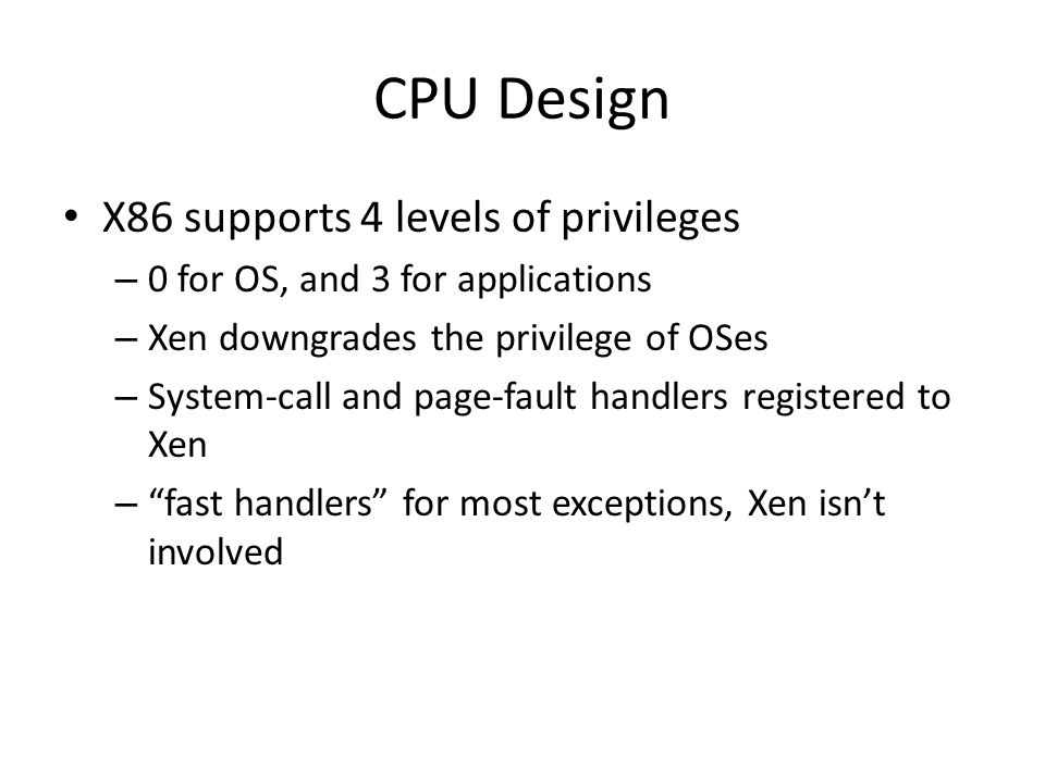 CPU Design X86 supports 4 levels of privileges